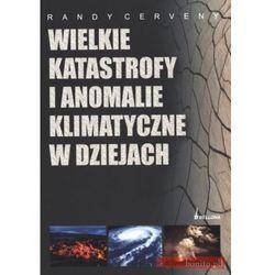 Wielkie katastrofy i anomalia klimatyczne w dziejach (opr. broszurowa)