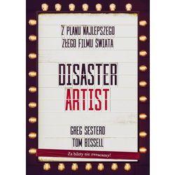 The Disaster Artist. Moje Życie Na Planie The Room, Najlepszego Złego Filmu Na Świecie. Darmowy odbiór w niemal 100 księgarniach! (opr. broszurowa)