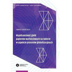 Wspózależność giełd papierów wartościowych na świecie w aspekcie procesów globalizacyjnych - (opr. miękka)