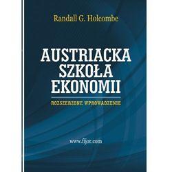 Austriacka szkoła ekonomii. Rozszerzone wprowadzenie (opr. miękka)
