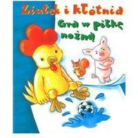 Książki dla dzieci, Ziutek i kłótnia. Gra w piłkę nożną (opr. kartonowa)