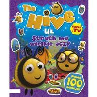 Książki dla dzieci, The Hive. Ul. Strach ma wielkie oczy. Książka z naklejkami i nie tylko (opr. broszurowa)