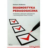 Pedagogika, Diagnostyka pedagogiczna. Wybrane obszary badawcze i rozwiązania praktyczne (opr. miękka)