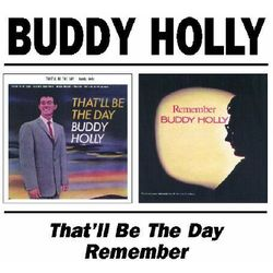 Buddy Holly - That'll Be The Day/Rememb