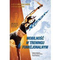 Książki medyczne, Mobilność w treningu funkcjonalnym (opr. miękka)