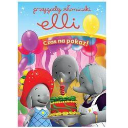 Przygody Słoniczki Elli. Czas na Pokaz