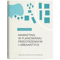 Biblioteka biznesu, Marketing w planowaniu przestrzennym i urbanistyce (opr. miękka)