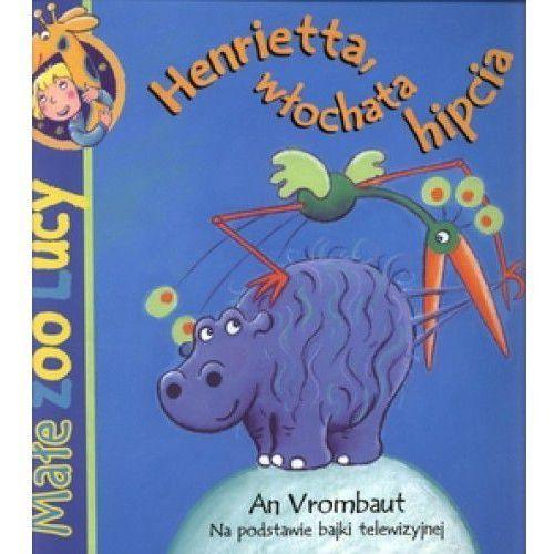 Książki dla dzieci, Henrietta, włochata hipcia (opr. miękka)