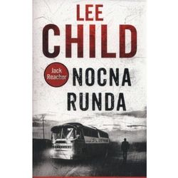 Nocna runda - Lee Child (opr. miękka)