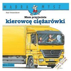 Mam przyjaciela kierowcę ciężarówki (opr. broszurowa)