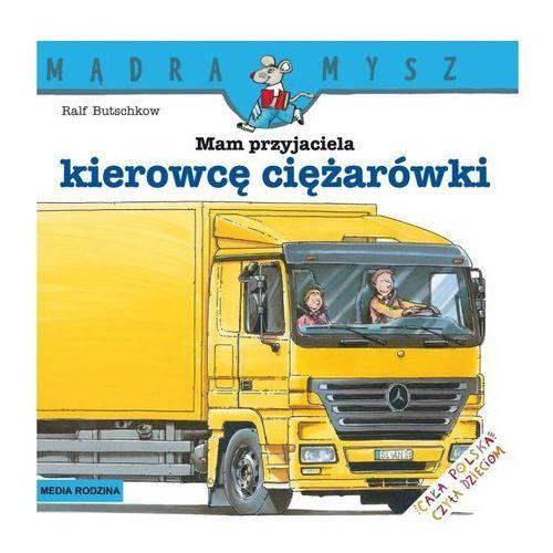 Książki dla dzieci, Mam przyjaciela kierowcę ciężarówki (opr. broszurowa)