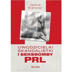 Uwodzicielki skandalistki i seksbomby PRL (opr. miękka)
