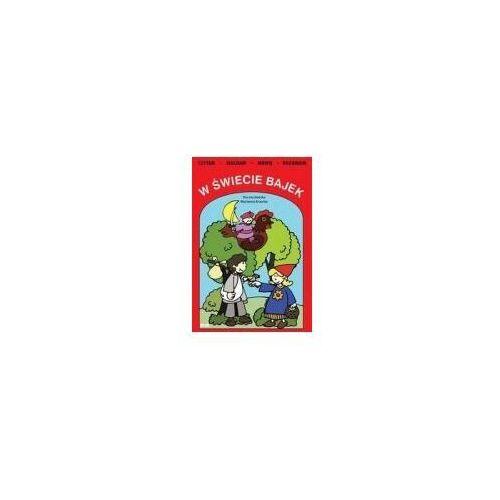 Książki dla dzieci, W ŚWIECIE BAJEK. CZYTAM, SŁUCHAM, MÓWIĘ, ROZUMIEM (opr. broszurowa)