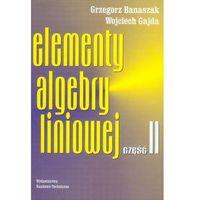 Matematyka, Elementy algebry liniowej część 2 (opr. twarda)