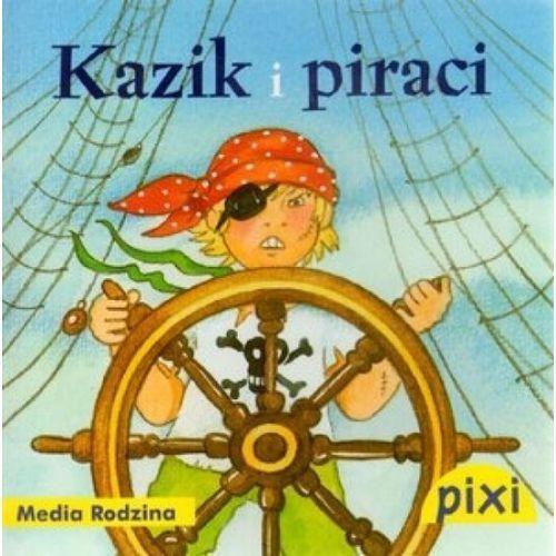 Książki dla dzieci, Pixi. Kazik i piraci (opr. broszurowa)