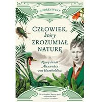 E-booki, Człowiek, który zrozumiał naturę. Nowy świat Alexandra von Humboldta - Andrea Wulf