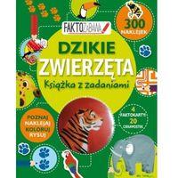 Książki dla dzieci, Faktozabawa. Dzikie zwierzęta. Książka z zadaniami (opr. broszurowa)