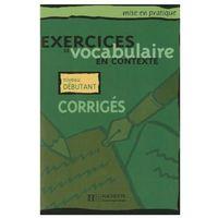Książki do nauki języka, Exercices de vocabulaire en Contexte niveau debutant Corriges - Roland Eluerd (opr. miękka)