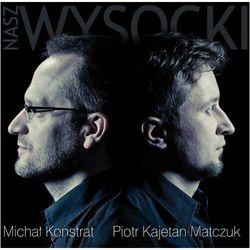 Konstrat & Piotr Kajetan Matczuk, Michał - Nasz Wysocki