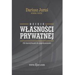 Dzieje własności prywatnej. Od starożytności do współczesności (opr. broszurowa)