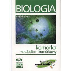BIOLOGIA KOMÓRKA METABOLIZM KOMÓRKOWY TRENING PRZED MATURĄ (opr. miękka)