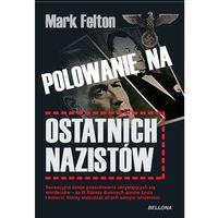 Albumy, POLOWANIE NA OSTATNICH NAZISTÓW (opr. miękka)