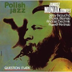 Janusz Quintet Muniak - QUESTION MARK (POLISH JAZZ)