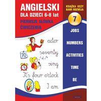 E-booki, Angielski dla dzieci 7. Pierwsze słówka. Ćwiczenia. 6-8 lat - Joanna Bednarska