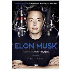 Elon Musk. Biografia twórcy PayPala, Tesli, SpaceX. Wyd. 2 - Ashlee Vance (opr. miękka)