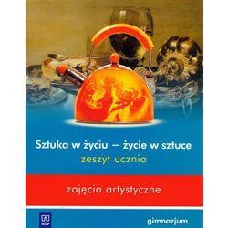 Plastyka Zajęcia artystyczne Sztuka w życiu - życie w sztuce GIMN kl.1-3 ćwiczenia - Beata Mikulik (opr. broszurowa)