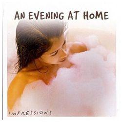 An Evening At Home, De-Stress, Wieczór, Relaks