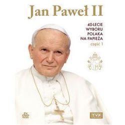 JAN PAWEŁ II. 40-LECIE WYBORU POLAKA NA PAPIEŻA CZĘŚĆ I. Darmowy odbiór w niemal 100 księgarniach!
