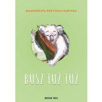 Książki dla dzieci, Busz tuż tuż - Przytuła-Sawicka Małgorzata (opr. twarda)