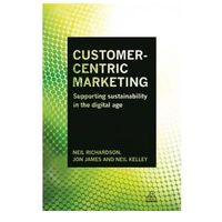 Biblioteka biznesu, Customer-Centric Marketing: Supporting Sustainability in the Digital Age