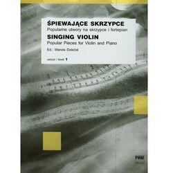 Śpiewające skrzypce zeszyt 1. Darmowy odbiór w niemal 100 księgarniach! (opr. miękka)