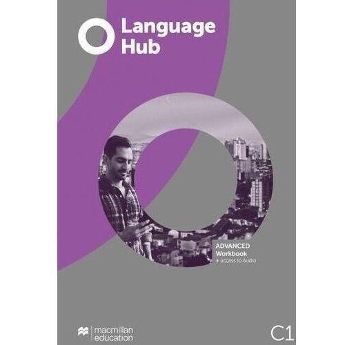 Książki do nauki języka, Language Hub Advanced C1 WB MACMILLAN - Jeremy Day, Graham Skerritt (opr. broszurowa)