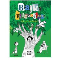 Książki dla dzieci, Bajki filozoficzne Jak żyć na Ziemi? (opr. twarda)