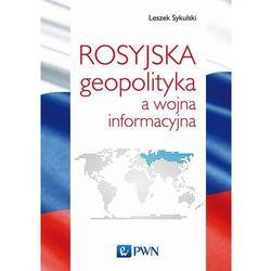 Rosyjska geopolityka a wojna informacyjna (opr. miękka)