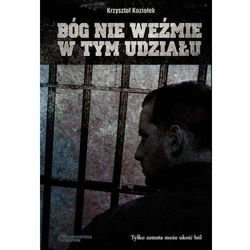 Bóg nie weźmie w tym udziału - Krzysztof Koziołek (opr. miękka)