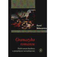 E-booki, Gramatyka romansu. Polski romans barokowy w perspektywie narratologicznej