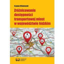Zróżnicowanie dostępności transportowej miast w województwie łódzkim (opr. miękka)