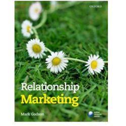 Relationship Marketing Godson, Mark (Principal Lecturer in Marketing, Sheffield Hallam University)