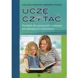 Uczę czytać Poradnik dla nauczycieli i rodziców początkujących czytelników - Wysyłka od 3,99 - porównuj ceny z wysyłką (opr. miękka)