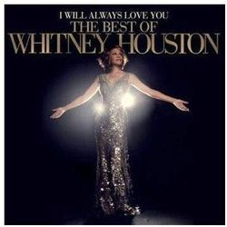 Whitney Houston - I Will Always Love You: The Best Of Whitney Houston