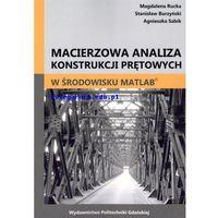 Biblioteka motoryzacji, Macierzowa analiza konstrukcji prętowych w środowisku MATLAB® (opr. miękka)