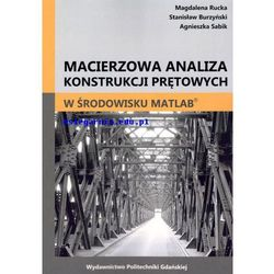 Macierzowa analiza konstrukcji prętowych w środowisku MATLAB® (opr. miękka)