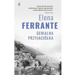 Genialna przyjaciółka. Cykl neapolitański. Wyd. 2 - Elena Ferrante (opr. miękka)