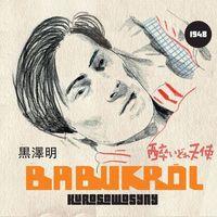 Pozostała muzyka rozrywkowa, Babu Król - Kurosawosyny (Digipack)