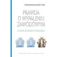 Psychologia, PRAWDA O WYPALENIU ZAWODOWYM (oprawa miękka) (Książka) (opr. miękka)