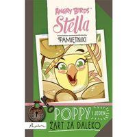 Książki dla dzieci, Angry Birds Poppy i jeden żart za daleko (opr. miękka)